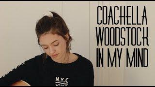 Coachella - Woodstock In My Mind - Lana Del Rey | Unplugged Cover