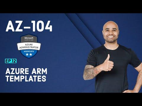 AZ-104 Exam // EP 12 // ARM Templates // AZ104 FREE Certification ...