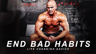 END THE BAD HABITS - Watch It and You'll See The Results