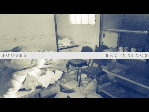 Beginnings (Song) by Houses
