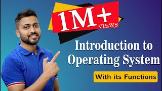 Introduction to Operating System and its Functions   Operating System