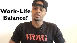 Work-Life Balance: Why This is NOT What You Want | Dre Baldwin
