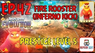 ANGRY BIRDS EVOLUTION - FIRE ROOSTER(INFERNO KICK) - PRESTIGE LEVEL 5 - 5 STARS PREMIUM EGG(RED)