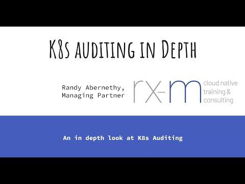 K8s audit logging deep dive