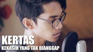 KERTAS - KEKASIH YANG TAK DIANGGAP (Cover By Tereza)