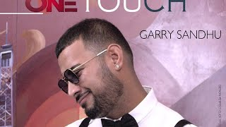 ONE TOUCH | GARRY SANDHU ft. ROACH KILLA | FULL AUDIO SONG | FRESH MEDIA RECORDS