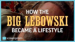 How The Big Lebowski Became a Lifestyle