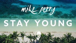 Mike Perry   Stay Young (ft. Tessa)