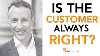 Customer Service Expert Answers: Is the Customer Always Right?