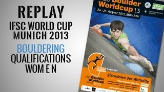 preview picture of video 'IFSC Climbing World Cup Munich 2013 - Bouldering - Qualifications WOMEN - Replay'