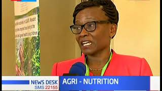 Technocrats discuss food security solutions at Kenya Agri-nutrition conference
