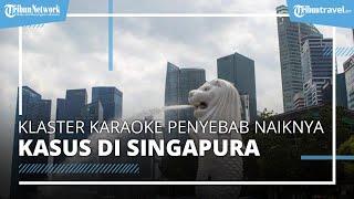 Kasus Covid-19 di Singapura Melonjak Drastis, Ditemukan Adanya Klaster Karaoke