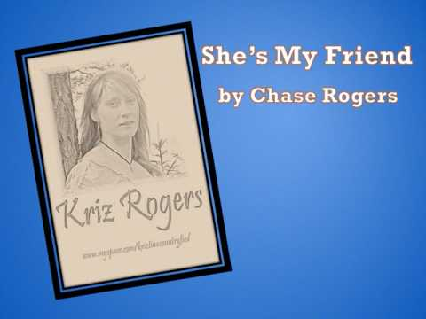 """She's My Friend"" by Chase Rogers"