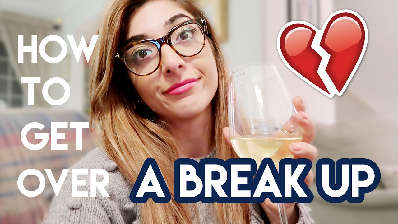 How To: Get Over A Break Up