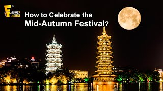 How to Celebrate the Mid-Autumn Festival: Traditions and Things to Do