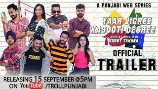 Yaar Jigree Kasooti Degree (Official Trailer)   Punjabi Web Series   Releasing 15th September @ 5 PM
