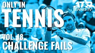 Worst Challenges & Hawkeye Fails 😳 | ONLY IN TENNIS VOL. 18