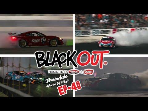 BlackOut EP40 - Irwindale House of Drift Rewind!