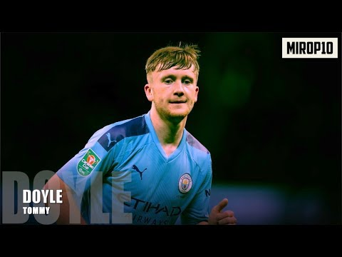 TOMMY DOYLE ✭ MAN CITY ✭ THE REAL CITIZEN  ✭ Skills & Goals ✭ 2020 ✭