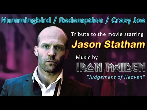 Hummingbird / Redemption / Crazy Joe - Tribute to the movie starring Jason Statham
