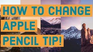 How to change Apple Pencil tip | iPad Pro 2018/iOS 12