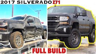 2017 Silverado 1500 Z71 Project 2.0 - FULL BUILD start to finish Rebuilding a wrecked Copart Truck