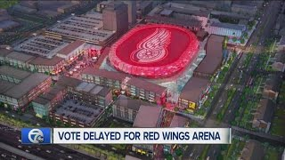 Vote on Red Wings Arena delayed again