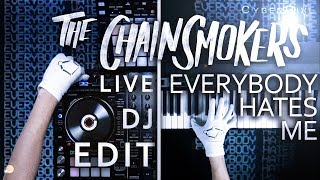 CyberPixl Mix | The Chainsmokers - Everybody Hates Me (Live DJ Edit)