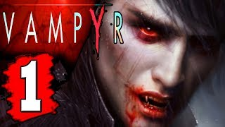 VAMPYR Gameplay Walkthrough Part 1 Prologue FULL GAME Lets Play Playthrough