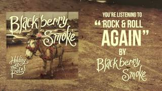 Blackberry Smoke - Rock and Roll Again (Official Audio)