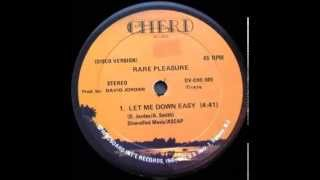 Rare Pleasure - Let Me Down Easy (1976)