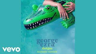 George Ezra   Shotgun (Acoustic)