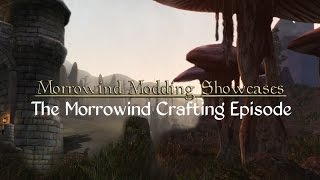 Morrowind Modding Showcases - Morrowind Crafting