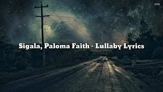 Sigala, Paloma Faith   Lullaby (Lyrics)
