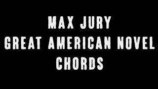 Max Jury   Great American Novel (Chords)