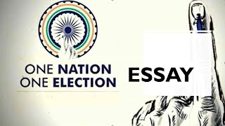 One Nation One Election Essay   Essay Writing in English
