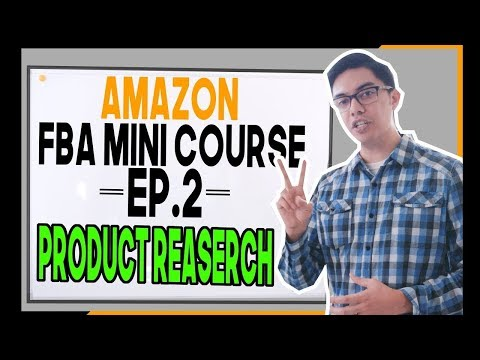 2018 Amazon FBA Mini Course   Ep.2 PRODUCT RESEARCH! (Step-by-Step)