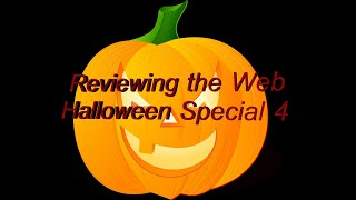 Reviewing the Web Halloween Special 4
