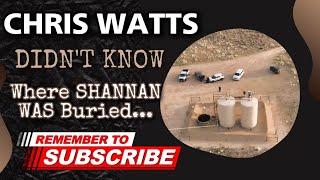 Chris Watts didn't know where Shanann was buried ?