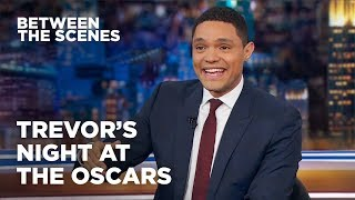 Trevor's Night at the Oscars - Between the Scenes | The Daily Show