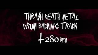 Thrash death metal drum backing 280 bpm