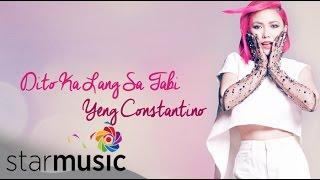 Dito Ka Lang Sa Tabi - Yeng Constantino   Lyrics