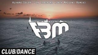 Alvaro Soler   La Libertad (Jack Mazzoni Remix)   FBM