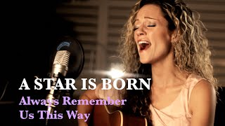 Always Remember Us This Way Acoustic Cover | A Star is Born |  feat. Lynsay Ryan