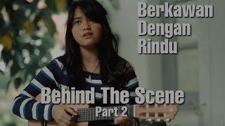 Berkawan Dengan Rindu (Behind The Scene Part 2) Hanin Dhiya