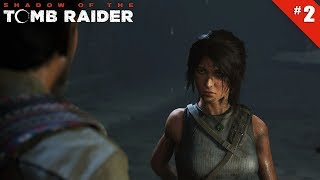 Shadow of the Tomb Raider - Ep 2 - L'Apocalypse - Let's Play FR HD