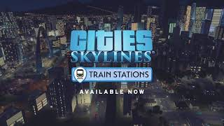 VideoImage1 Cities: Skylines - Content Creator Pack: Train Stations