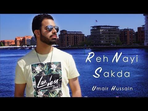 Reh Nayi Sakda  Umair Hussain