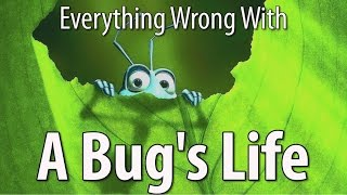 Everything Wrong With A Bug's Life In 13 Minutes Or Less - dooclip.me