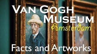 VINCENT VAN GOGH || Van Gogh Museum - Amsterdam || Van Gogh Paintings || Facts about Van Gogh
